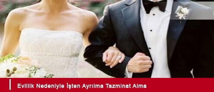 evlilik-nedeniyle-isten-ayrilma-tazminat-alma
